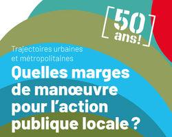 Colloque - Quelles marges de manoeuvre pour l'action publique locale ?
