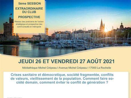 5ème Session Extraordinaire du Club Prospective - Jeudi 26 et vendredi 27 août 2021 - Médiathèque Michel Crépeau - Avenue Michel Crépeau - 17000 La Rochelle