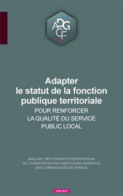 STATUT DE LA FONCTION PUBLIQUE TERRITORIALE  : 12 PROPOSITIONS DE L' ADGCF