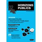 Horizons publics n° 2 : Déconstruire l'innovation publique ?