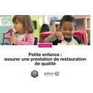 Petite enfance : assurer une prestation de restauration de qualité
