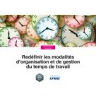Redéfinir les modalités d'organisation et de gestion du temps de travail
