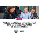 Pilotage stratégique et management dans les intercommunalités en transformation