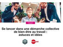 Se lancer dans une démarche collective de bien-être au travail : astuces et idées