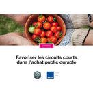 Favoriser les circuits courts dans l'achat public durable