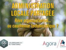 Administration locale partagée : rêve organisationnel... ou cauchemar technocratique ?